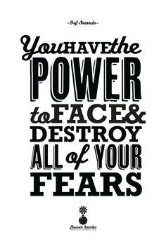 Destroy all your fears!!!  Oh non cette image et surpuissante !!!