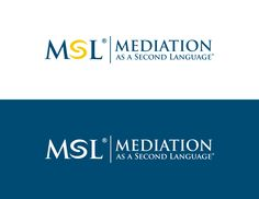 create a logo for a new company Mediation as a Second Language (MSL) by Do Knock