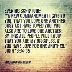 Evening Scripture: Love one another.. #atruegospelministry #devotion #biblequote #scripturequote #love #witness #testimony #moms #parents #grandmas #friends #sisters #fellowship #faith #family #believethegospel #obey #god #godislove #jesus #jesusfreak #joy #jesussaves #jesusiislord…