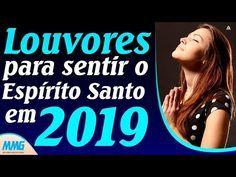 Louvores Para Sentir O Espirito Santo Em 2019 Melhores Musicas