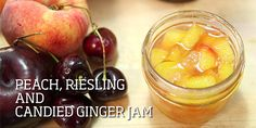 Peach, Riesling and candied ginger jam
