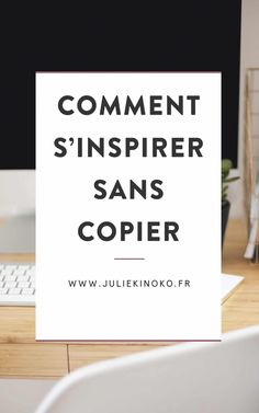 Comment s'inspirer sans copier (avec Julia, I don't think, I feel) Web Design, Startup, Community Manager, Copywriting, Digital Marketing, Infographic, Management, Business, Inspiration