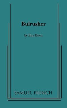 Bulrusher by Eisa Davis