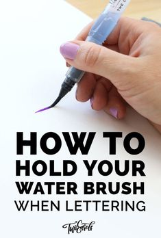 How to hold your waterbrush when lettering