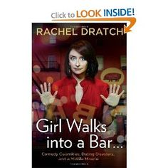 Girl Walks into a Bar . . .: Comedy Calamities, Dating Disasters, and a Midlife Miracle: Rachel Dratch: 9781592407118: Amazon.com: Books