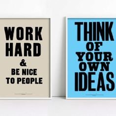 Work hard & be nice to people - Anthony Burrill #Design #london #Phrases