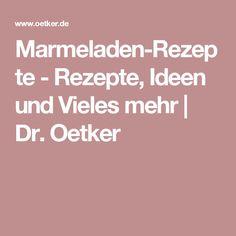 Marmeladen-Rezepte - Rezepte, Ideen und Vieles mehr | Dr. Oetker