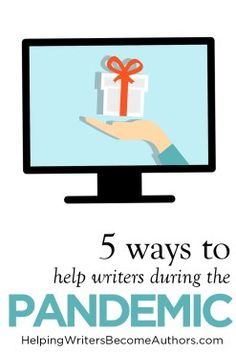 5 Ways to Help Writers During the Pandemic (+Giveaways to Get You Started) - Helping Writers Become Authors