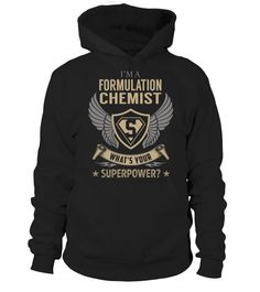 Formulation Chemist SuperPower   => Check out this shirt by clicking the image, have fun :) Please tag, repin & share with your friends who would love it. #formula1 #formula1shirt #formula1quotes #hoodie #ideas #image #photo #shirt #tshirt #sweatshirt #tee #gift #perfectgift #birthday #Christmas