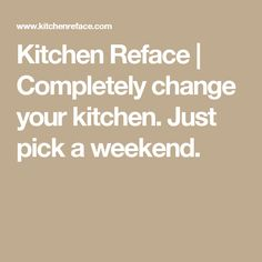Kitchen Reface | Completely change your kitchen. Just pick a weekend.