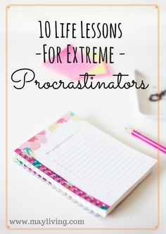10 Life Lessons for Extreme Procrastinators - Mayliving