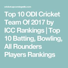 Top 10 ODI Cricket Team Of 2017 by ICC Rankings | Top 10 Batting, Bowling, All Rounders Players Rankings