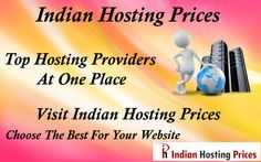 Indian Hosting Prices is a place where You will Get Top 10 Hosting Providers and you can choose the Best For your Website easily and Within No time. Visit http://www.indianhostingprices.in/compare-price/ And Make your Task Easy.