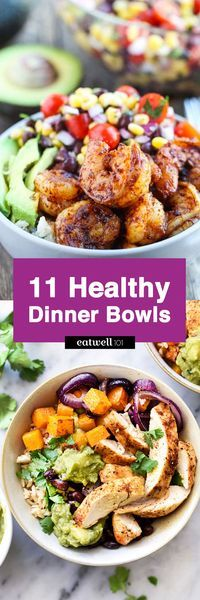 Dinner bowl recipes - Want a speedy, nutritious dinner with minimal clean up? Healthy dinner bowls offer a nourishing combination of good-for-youingredients that pack up on flavor.