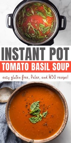Easy Instant Pot Tomato Basil Soup With Flavor Packed Fresh Ingredients, A Simple But Tasty Soup Recipe Is Naturally Gluten Free, Paleo And Compliant. Instant Pot Dinner Recipes, Easy Soup Recipes, Paleo Recipes, Free Recipes, Instapot Soup Recipes, Popular Recipes, Yummy Recipes, Recipies, Whole30