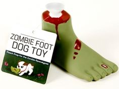 Zombie Foot Dog Toy from BaronBob.com  There are some things I'd just rather Fido didn't bring home...