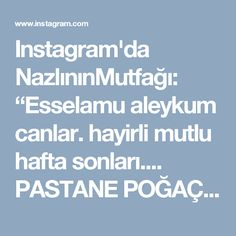"""Instagram'da NazlınınMutfağı: """"Esselamu aleykum canlar. hayirli mutlu hafta sonları.... PASTANE POĞAÇASI 1,paket yumuşamış tere yağı (250 gram) 1,Çay bardağı Sıvı…"""" • Instagram"""