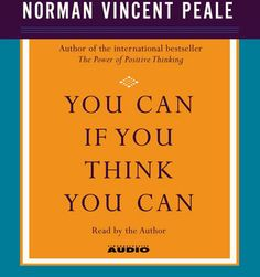 You Can If You Think You Can by Dr. Norman Vincent Peale - Millions of people worldwide have used the uplifting messages of Dr. Norman Vincent Peale to help them. Inspire Others, Inspire Me, Wisdom Quotes Funny, Norman Vincent Peale, Uplifting Messages, You Dont Say, Artist Quotes, Self Help, Quote Of The Day