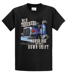Old Truckers Never Die. They Just Down Shift. Graphic tees for truckers. Humorous printed trucker t shirts in mens S to XL regular sizes and big and tall sizes 2XL to 6XL and LT to 5XLT. Quality 100% cotton short sleeve tee shirts made to order by Big and Tall T Shirt Mart. Sizes: S, M, L ,XL,2XL,3XL, 4XL, 5XL, 6XL, LT XLT, 2XLT 3XLT, 4XLT, 5XLT  Plus FREE SHIPPING  Black, gray, red, navy, white, sand, and orange.  Note: Actual design size may vary from depicted image.