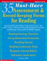 35 Must-Have Assessment and Record-Keeping Forms for Reading: Reproducible Checklists, Evaluation Forms, and Other Tools to Help you Plan Me...