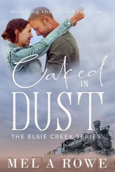 Anonymous5 recommends Caked In Dust (Elsie Creek Series, Got Books, Romance Books, Ebook Pdf, Free Ebooks, Bestselling Author, Audio Books, This Book, Novels, Romantic
