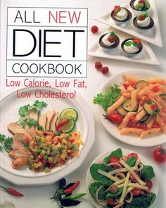 All New Diet Cookbook Low Calorie Low Fat Low Cholesterol
