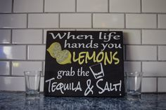 When Life Hands You Lemons Grab the Tequila & Salt custom painted wooden sign, bar sign, bar decor, tequila sign by MadeWithThese2Hands on Etsy https://www.etsy.com/listing/270048209/when-life-hands-you-lemons-grab-the