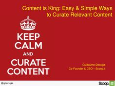 Content is king: easy  simple ways to curate relevant content #content #contenu #curation