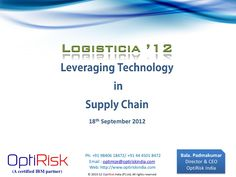 leveraging Technology in Supply Chain Logistica 12 by optirisk via Slideshare