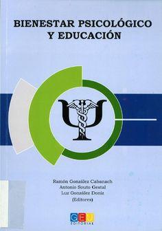 Bienestar psicológico y educación / Ramón González Cabanach, Antonio Souto Gestal, Luz González Doniz (Editores)