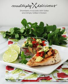 Multiply Delicious- The Food | Strawberry Avocado Salsa with Simply Grilled Chicken