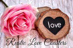 DIY Coasters DIY Rustic Love Coasters DIY Coasters