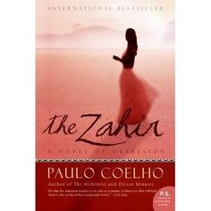 The Zahir: A Novel of Obsession by Paulo Coelho This is a book that will stay with you. I read it at least 4 years ago and still from time to time, I find myself thinking about this book. Free Books, Good Books, Books To Read, Roman, Top Ten Libros, Le Zahir, Books By Paulo Coelho, Reading Online, Books Online