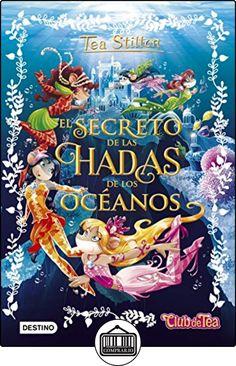 Tea Stilton Especial 4. El Secreto De Las Hadas De Los Océanos (Libros especiales de Tea Stilton) de Tea Stilton ✿ Libros infantiles y juveniles - (De 6 a 9 años) ✿