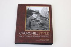 Churchill Style: The Art of Being Winston Churchill by Barry Singer - An assessment of Churchill's personal style. | #Books |