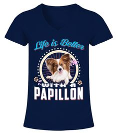 """# Life Is Better With A Papillon .  HOW TO ORDER:1. Select the style and color you want2. Click """"Buy it now""""3. Select size and quantity4. Enter shipping and billing information5. Done! Simple as that!TIPS: Buy 2 or more to save shipping cost!This is printable if you purchase only one piece. so don't worry, you will get yours.Guaranteed safe and secure checkout via: Paypal   VISA   MASTERCARD."""
