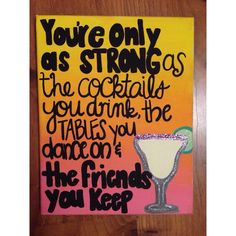 A personal favorite from my Etsy shop https://www.etsy.com/listing/224744534/friend-and-drinking-quote-margarita
