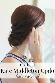 Kate Middleton updo without using heat! Super easy too, with a  video tutorial