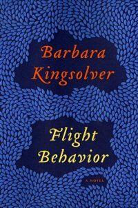 Flight Behavior : A Novel by Barbara. Kingsolver (BM)