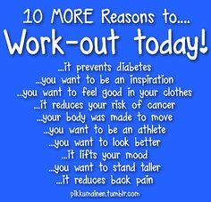 Need a reason to workout? here are 10 reasons why!