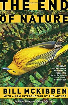 Booktopia has The End of Nature by Schumann Distinguished Scholar Bill McKibben. Buy a discounted Paperback of The End of Nature online from Australia's leading online bookstore. New Books, Good Books, Books To Read, Ozone Layer, Environmental Studies, Tenth Anniversary, About Climate Change, Most Popular Books, Environmentalist