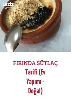 Fırında Sütlaç Tarifi (Ev Yapımı - Doğal) Food And Drink, Pudding, Pasta, Desserts, Recipes, Cases, Tailgate Desserts, Deserts, Custard Pudding