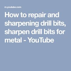 How to repair and sharpening drill bits, sharpen drill bits for metal - YouTube