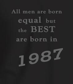 Best Men are Born in 1987 - 30th Birthday T Shirt