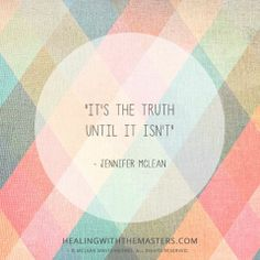 """""""It's the truth until it isn't."""" #quote #inspiration #awakening"""