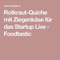 Rotkraut-Quiche mit Ziegenkäse für das Startup Live - Foodtastic