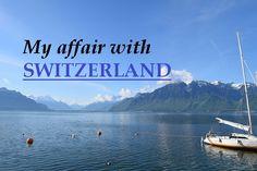 My 'Alpine Affair' part 1 - lusting over Switzerland