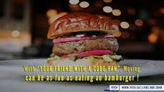 """With """"Your Friend with a Cube Van"""", #Moving can be as fun as #eating an #hamburger !  📌 381 Dundas St E, Toronto, ON M5A 2A6, (Dundas & Ontario) ☎️ 416.960.2048 - 💻 www.yfcv.ca - 💳 Debit, Credit or Cash"""