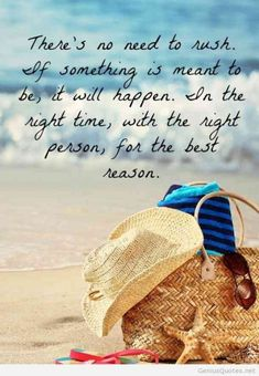 """""""There's no need to rush. If something is meant to be, it will happen. In the night time, with the right person, for the best reason."""" —Unknown #summer #summerquotes #quotes"""