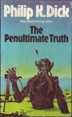 Philip K Dick - The Penultimate Truth | Flickr - Photo Sharing!